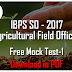 IBPS SO (Agricultural Field Officers) 2017 - Free Practice Mock Test-1 - Download in PDF