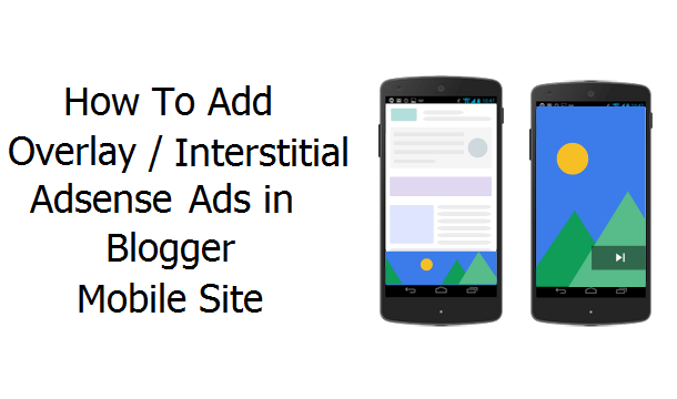 how-to-add-overlay-interstitial-ads-in-blogger-mobile-site