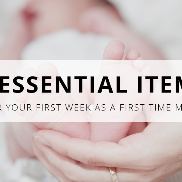 8 Essential Things For Your First Week As A New Mom
