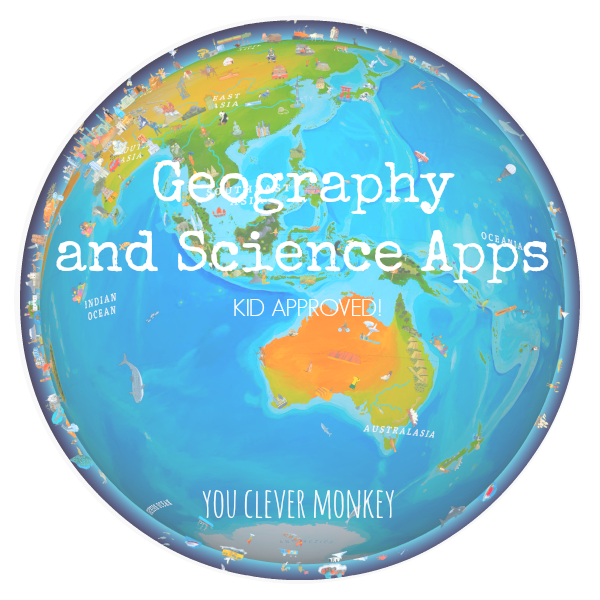 Best Geography and Science apps for young and older children - kid approved | you clever monkey