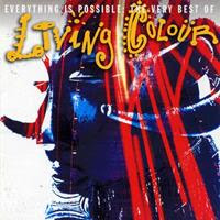 [2006] - Everything Is Possible - The Very Best Of Living Colour