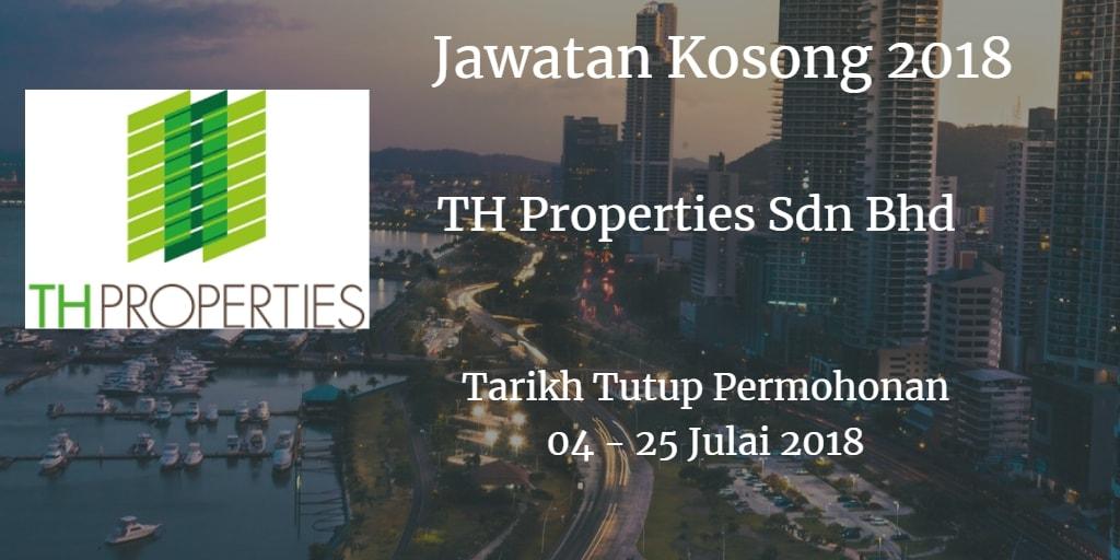 Jawatan Kosong TH Properties Sdn Bhd 04 - 25 Julai 2018