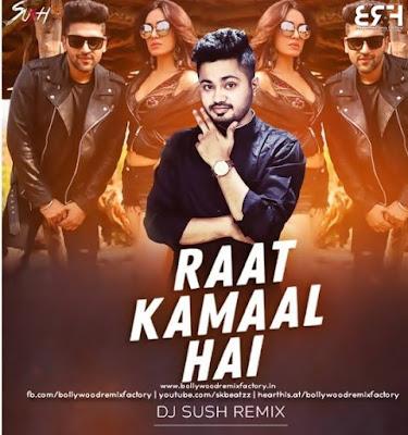 Raat Kamaal Hai (Remix) - Dj Sush