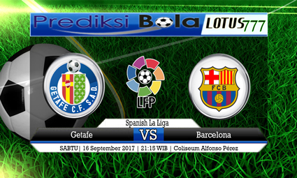 Prediksi Pertandingan antara Getafe vs Barcelona Tanggal 16 September 2017
