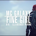 Mp4 Download | MC Galaxy – FINE GIRL | [Official Music Video]-Enjoy......
