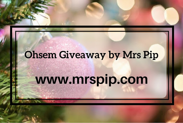 Ohsem Giveaway by Mrs Pip (22/11/17 - 6/12/17), Giveaway by Mrs Pip