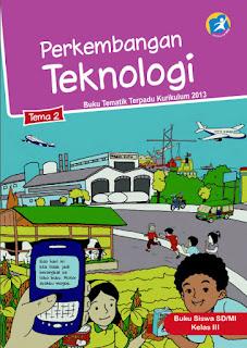 Buku Siswa Kelas 3-III Tema 2 (Perkembangan Teknologi) Kurikulum 2013 Revisi