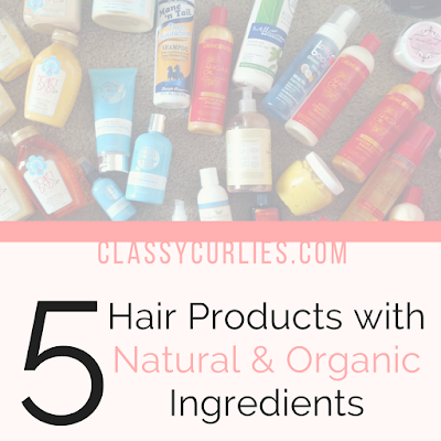 Natural hair products with organic ingredients - ClassyCurlies