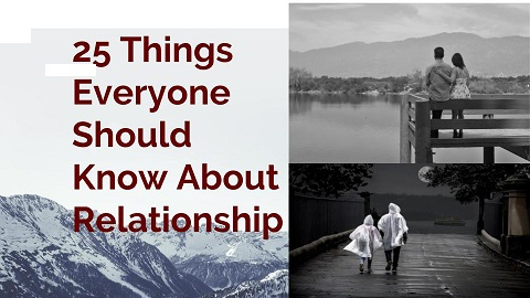 Things Everyone Should Know About Relationships