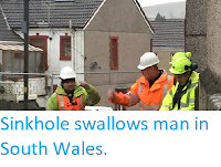 http://sciencythoughts.blogspot.co.uk/2016/01/sinkhole-swallows-man-in-south-wales.html