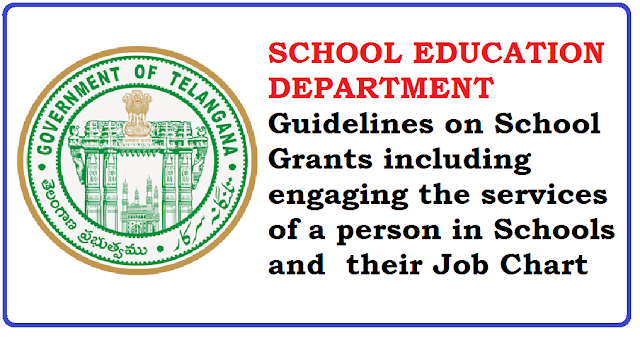 SCHOOL EDUCATION DEPARTMENT|Guidelines on School Grants including engaging the services a person in Schools for maintenance of Toilets, cleaning of School premises watering of Plants etc., and Job Chart/2016/07/guidelines-on-school-grants-and-its-utilisation.html