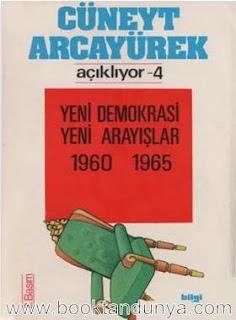 Cüneyt Arcayürek - Açıklıyor 4 Yeni Demokrasi Yeni Arayışlar 1960-1965