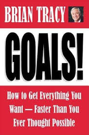 "alt=""Goals  How to Get Everything You Want  Faster Than You Ever Thought  Possible  By: Brian Tracy cover page"""