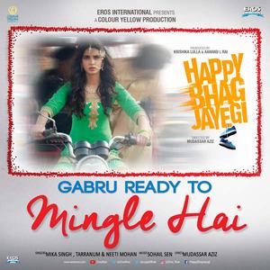 Gabru Ready To Mingle Hai