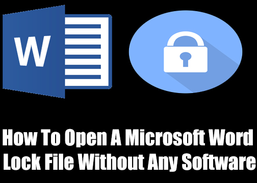 How To Open A Microsoft Word Lock File Without Any Software