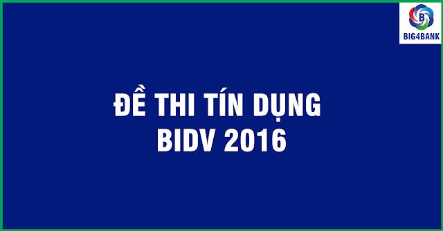 Đề Thi Tín Dụng BIDV Năm 2016