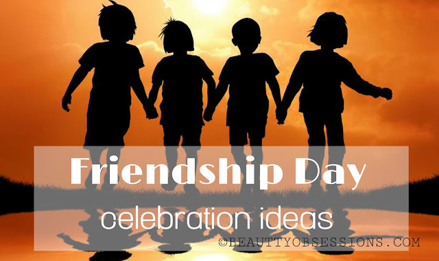 5 Friendship Day Celebration Ideas