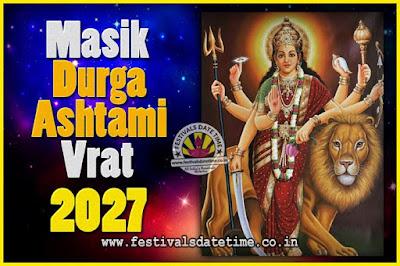 2027 Masik Durgashtami Vrat Date & Time, 2027 Masik Durgashtami Vrat Calendar