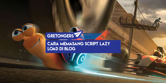 Cara Memasang Script Lazy Load Di Blog