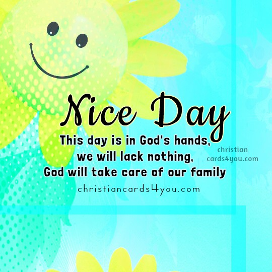 Have A Nice Day Christian Quotes Christian Cards For You