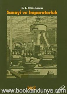 Eric J. Hobsbawm - Sanayi ve İmparatorluk