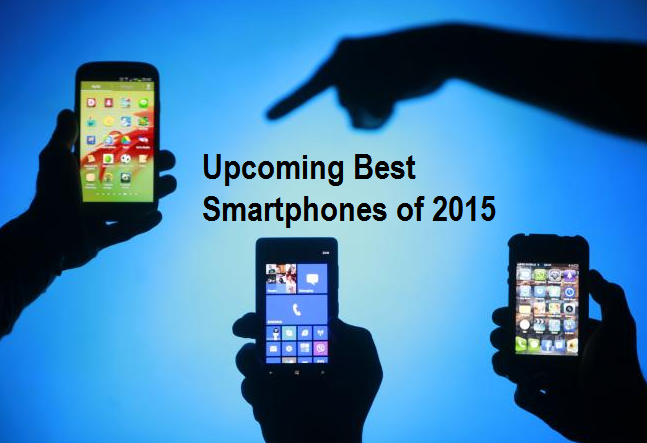 Top 8 Best Upcoming Smartphones to Expect in 2015
