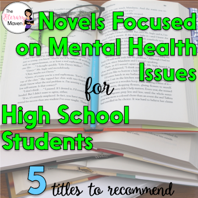 Mental health issues may not be more prevalent in today's society, but they are certainly more visible. It is just as important for students to recognize the signs and symptoms of mental health disorders as it is for students to have compassion for the people suffering from them. A novel is a great starting point for discussions about and further research into mental health issues. Here's 5 novels dealing with mental health issues that I've recently read and would recommend to high school students.