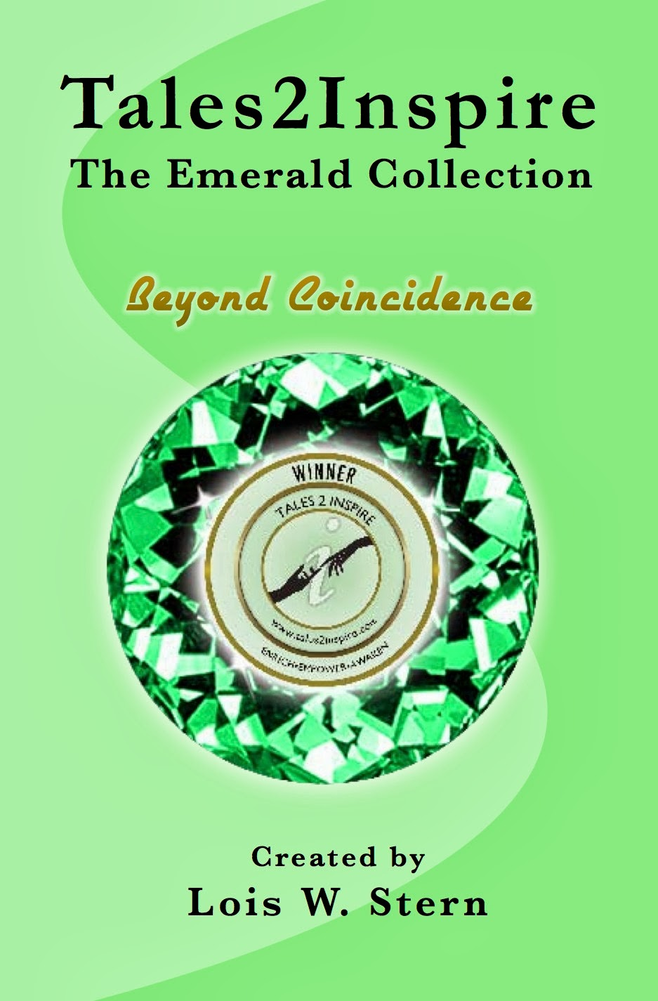 http://www.amazon.com/Tales2Inspire-Emerald-Collection-Beyond-Coincidence-ebook/dp/B00FW9PFUY/ref=la_B005HOO640_1_1?s=books&ie=UTF8&qid=1394517941&sr=1-1
