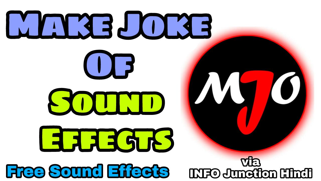 Make Joke Of Sounds Effects - INFO Junction Hindi