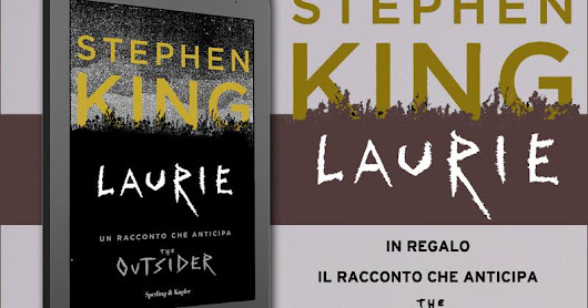 "Il racconto ""Laurie"" di Stephen King disponibile gratis in italiano"