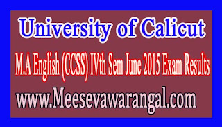 University of Calicut M.A English (CCSS) IVth Sem June 2015 Exam Results