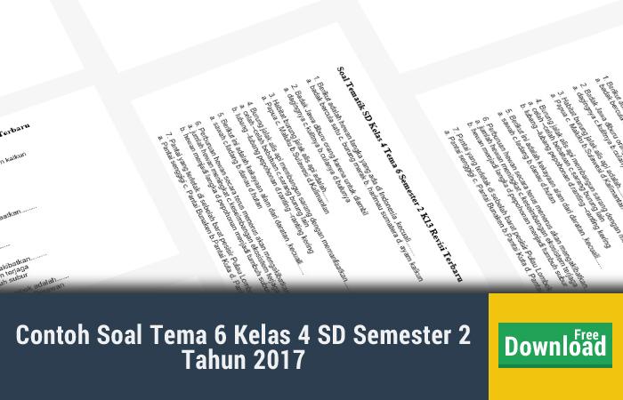 Contoh Soal Tema 6 Kelas 4 SD Semester 2 Tahun 2017