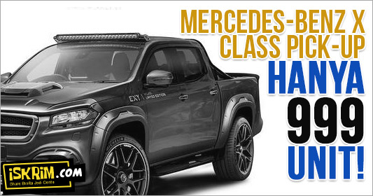 Mercedes-Benz X-Class Exy pick-up yang Cuma Produksi 999 Unit