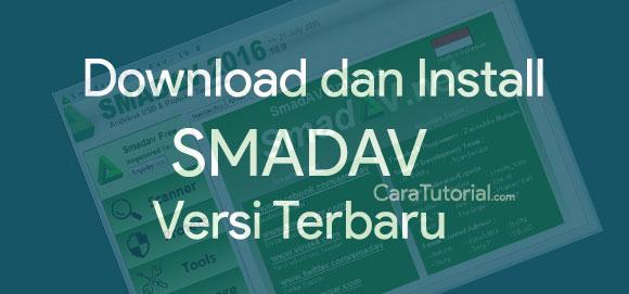 Cara Download dan Install SmadAV Versi Terbaru