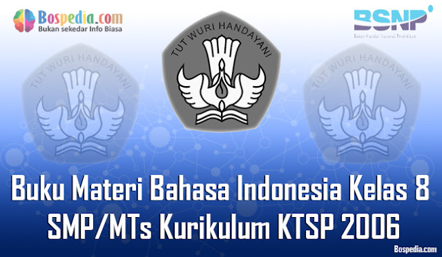 Buku Materi Bahasa Indonesia Kelas 8 SMP/MTs Kurikulum KTSP 2006 Terbaru