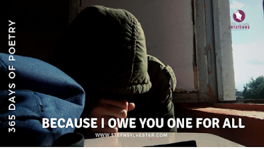 Because I Owe You One For All | Stefn Sylvester Anyatonwu