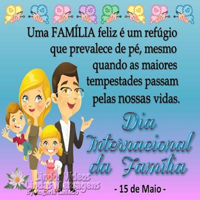 Uma FAMÍLIA feliz é um refúgio  que prevalece de pé, mesmo quando as maiores  tempestades passam pelas nossas vidas. Dia Internacional da Família