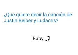Significado de la canción Baby Justin Bieber Ludacris.