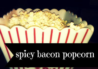 Spicy Bacon Popcorn