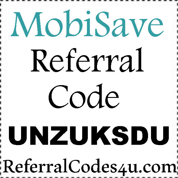 Mobisave App Referral Codes 2021, Mobisave Promo Code August, September, October
