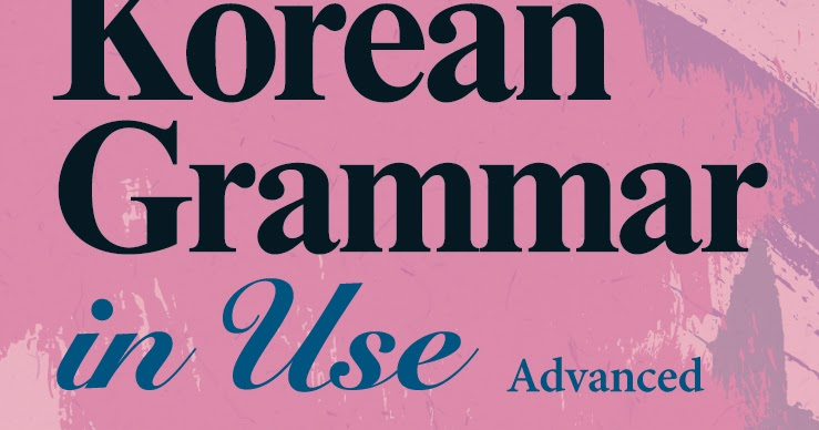Korean grammar in use advanced pdf audioanswer keys ebook korean grammar in use advanced pdf audioanswer keys ebook korean topik study korean online hc ting hn online fandeluxe Images