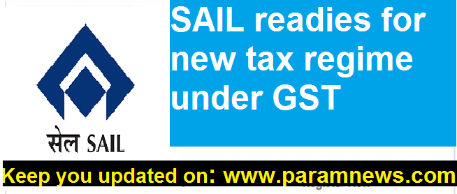 SAIL-readies-paramnews-for-new-tax-regime-under-GST