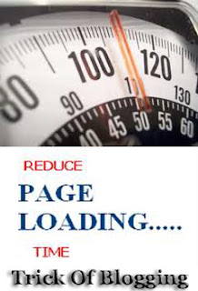 How I Clever Reduce My Blog Page Loading Time For Blogger Blogspot