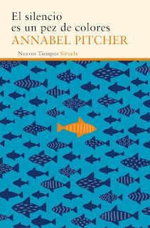 """""""El silencio es un pez de colores"""" de Anabel Pitcher"""