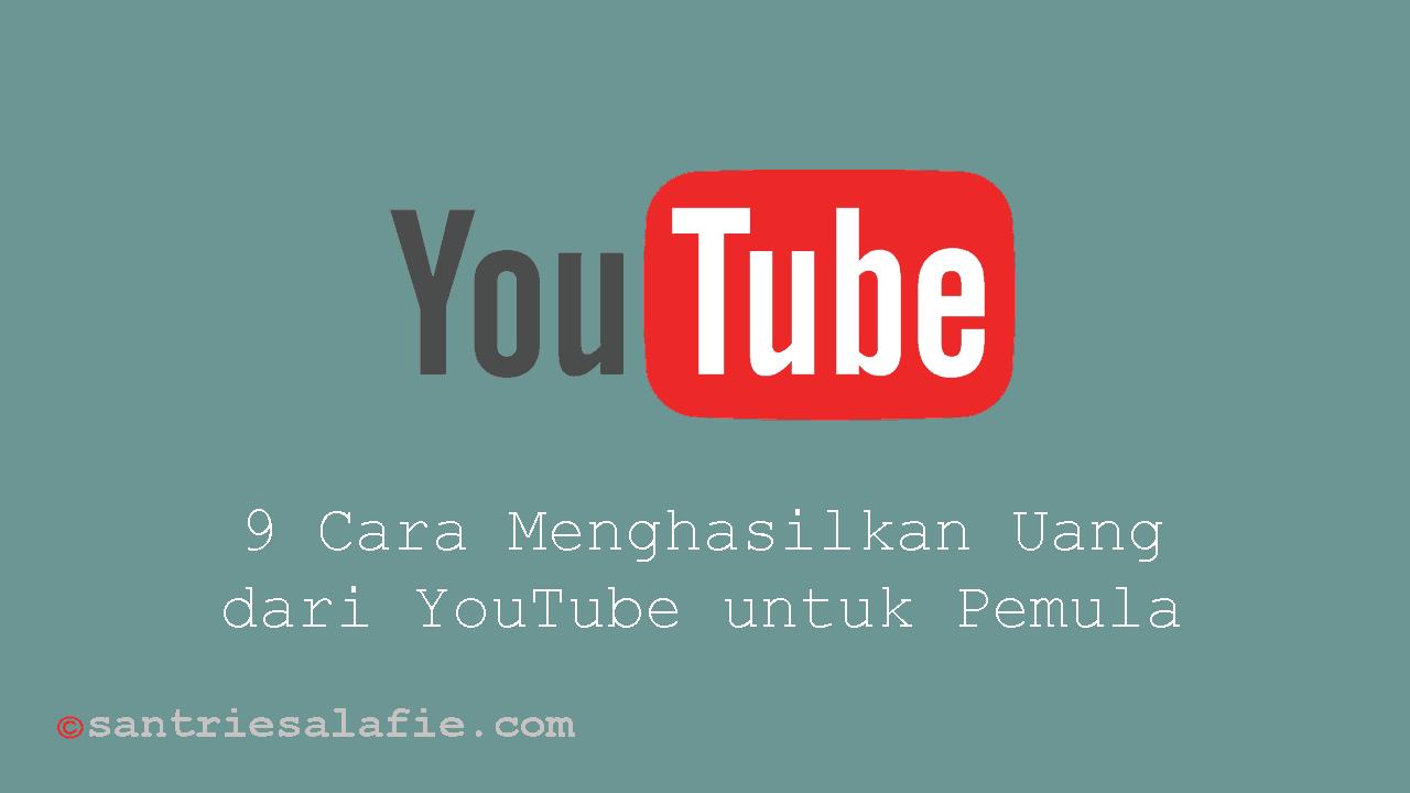 Cara Menghasilkan Uang dari YouTube untuk Pemula by Santrie Salafie