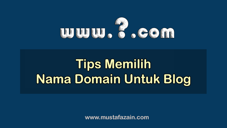 Tips Memilih Nama Domain Untuk Blog Anda