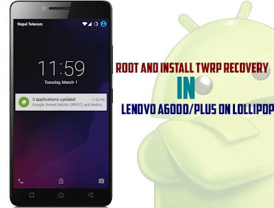 Root and Install TWRP Recovery in Lenovo A6000/Plus on Lollipop