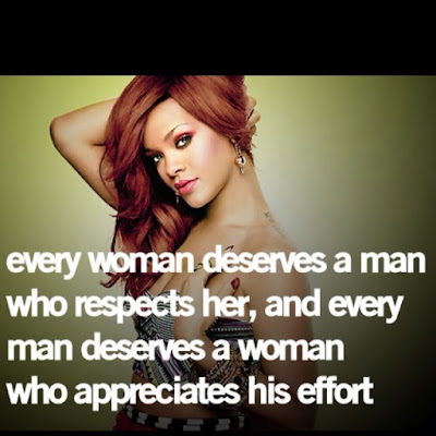 Quotes About Love Dating: every woman deserves a man who respects her,