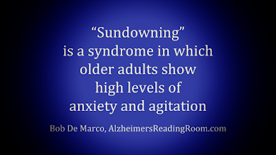 Sundowning is a big problem for Alzheimer's caregivers.