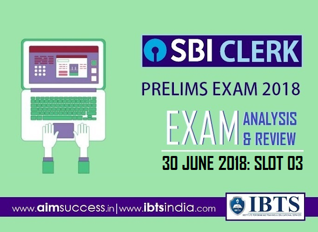 SBI Clerk Prelims Exam Analysis 30th June 2018: 03rd Slot